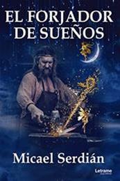 descargar epub El forjador de sueños – Autor Micael Serdián