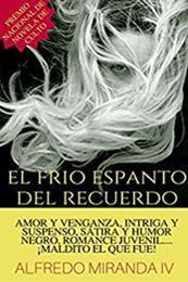 descargar epub El frío espanto del recuerdo – Autor Alfredo Miranda IV