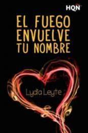 descargar epub El fuego envuelve tu nombre – Autor Lydia Leyte