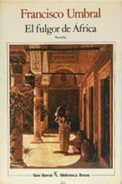 descargar epub El fulgor de África – Autor Francisco Umbral gratis
