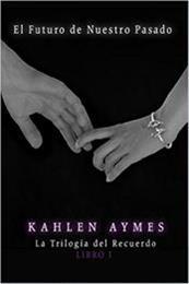 descargar epub El futuro de nuestro pasado – Autor Kahlen Aymes gratis
