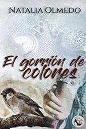 descargar epub El gorrión de colores – Autor Natalia Olmedo Feria