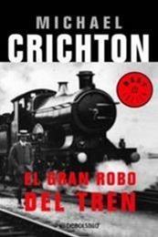 descargar epub El gran robo del tren – Autor Michael Crichton