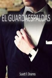 descargar epub El guardaespaldas – Autor Susett F. Onarres