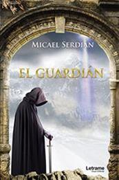 descargar epub El guardián – Autor Micael Serdián gratis