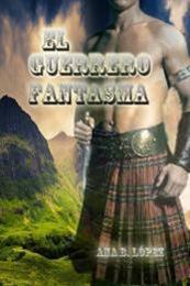 descargar epub El guerrero fantasma – Autor Ana B. López gratis