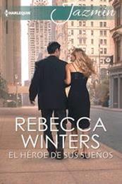 descargar epub El héroe de sus sueños – Autor Rebecca Winters