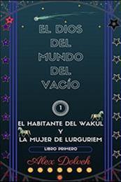 descargar epub El habitante del Wakul y la mujer de Lurguriem – Autor Alex Dolvek gratis