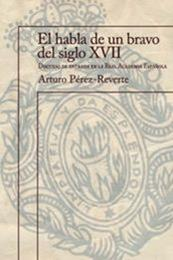 descargar epub El habla de un bravo del siglo XVII – Autor Arturo Pérez-Reverte gratis
