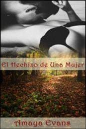 descargar epub El hechizo de una mujer – Autor Amaya Evans