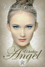 descargar epub El hechizo del ángel – Autor Claudia Cardozo