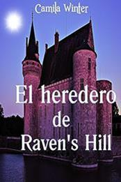 descargar epub El heredero de Raven s Hill – Autor Camila Winter gratis