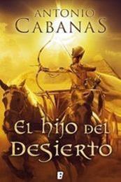 descargar epub El hijo del desierto – Autor Antonio Cabanas