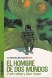 descargar epub El hombre de dos mundos – Autor Brian Herbert;Frank Herbert gratis