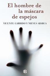 descargar epub El hombre de la máscara de espejos – Autor Nieves Abarca;Vicente Garrido