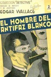descargar epub El hombre del antifaz blanco – Autor Edgar Wallace