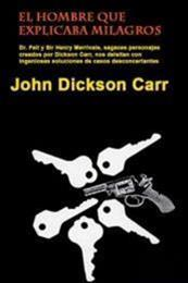 descargar epub El hombre que explicaba milagros – Autor John Dickson Carr gratis