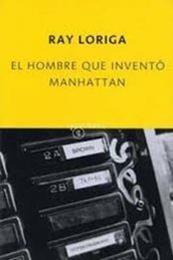 descargar epub El hombre que inventó Manhattan – Autor Ray Loriga