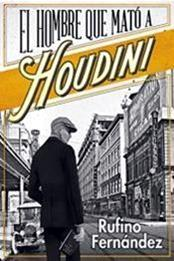 descargar epub El hombre que mató a Houdini – Autor Rufino Fernández