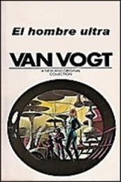 descargar epub El hombre ultra – Autor A. E. Van Vogt gratis
