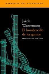 descargar epub El hombrecillo de los gansos – Autor Jakob Wassermann