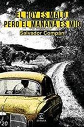 descargar epub El hoy es malo, pero el mañana es mío – Autor Salvador Compán