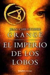 descargar epub El imperio de los lobos – Autor Jean-Christophe Grangé