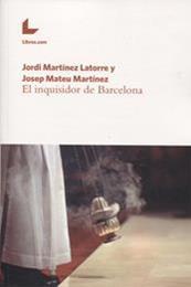 descargar epub El inquisidor de Barcelona – Autor Jordi Martínez Latorre;Josep Mateu Martínez gratis
