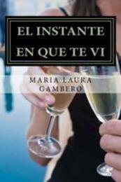 descargar epub El instante en que te vi – Autor María Laura Gambero