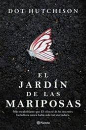descargar epub El jardín de las mariposas – Autor Dot Hutchison