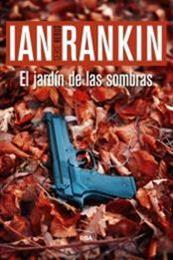descargar epub El jardín de las sombras – Autor Ian Rankin