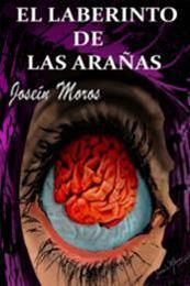 descargar epub El laberinto de las arañas – Autor Joseín Moros