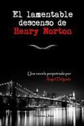 descargar epub El lamentable descenso de Henry Norton – Autor Ángel Delgado