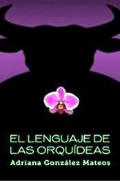 descargar epub El lenguaje de las orquídeas – Autor Adriana González Mateos