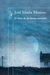 descargar epub El libro de las horas contadas – Autor José María Merino gratis