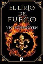 descargar epub El lirio de fuego – Autor Vic Echegoyen