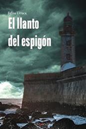 descargar epub El llanto del espigón – Autor Felisa Urraca gratis