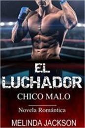 descargar epub El luchador: Chico malo – Autor Melinda Jackson gratis