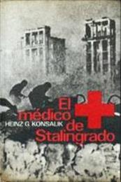 descargar epub El médico de Stalingrado – Autor Heinz G. Konsalik