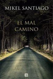 descargar epub El mal camino – Autor Mikel Santiago