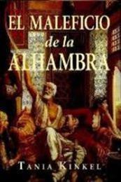 descargar epub El maleficio de la Alhambra – Autor Tania Kinkel gratis