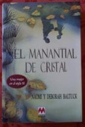 descargar epub El manantial de cristal – Autor Naomi;Deborah Baltuck