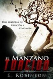 descargar epub El manzano torcido – Autor E. Robinson