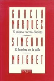descargar epub El mismo cuento distinto / El hombre en la calle – Autor Gabriel García Márquez;Georges Simenon gratis