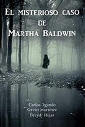 descargar epub El misterioso caso de Martha Baldwin – Autor Carlos Ogando Montas gratis