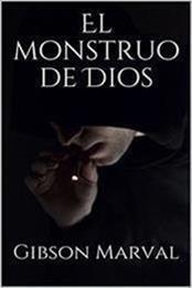descargar epub El monstruo de Dios – Autor Gibson Marval