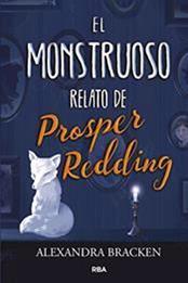 descargar epub El monstruoso relato de Prosper Redding – Autor Alexandra Bracken
