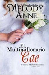 descargar epub El multimillonario cae – Autor Melody Anne