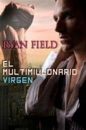 descargar epub El multimillonario virgen – Autor Ryan Field