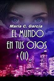 descargar epub El mundo en tus ojos 2 – Autor María C. García